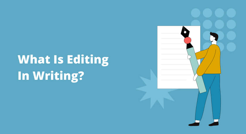 What Is Editing In Writing?