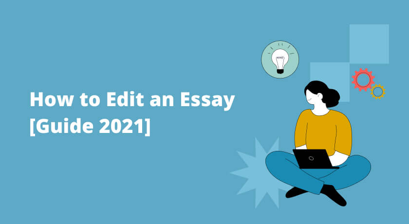 How to Edit an Essay [Guide 2021]